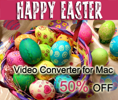 Get up to 50% OFF Video Converters for Mac at Pavtube 2015 Easter Day deals.