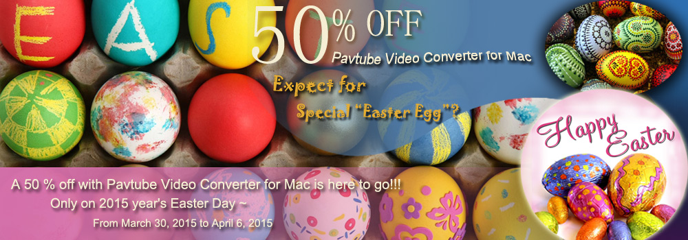 Pavtube 2015 Special Easter Day