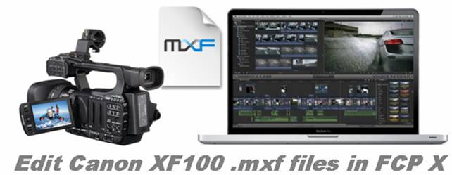 convert xf100 mxf to fcp