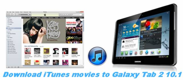 converting itunes movies to galaxy tab 2 10.1