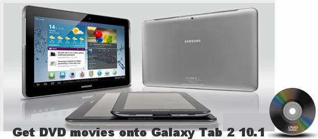 dvd to galaxy tab 2 10.1 converter