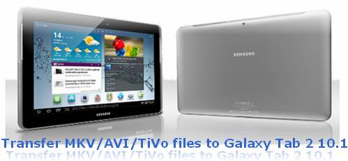 galaxy tab 2 10.1 video converter