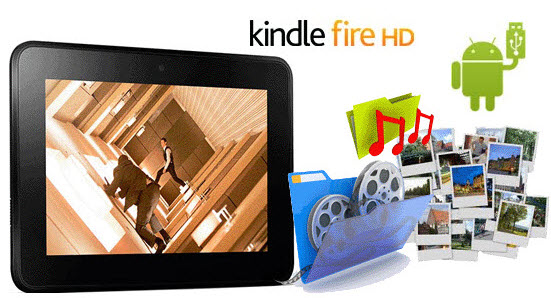 How to Transfer Media Contents to Your Kindle Fire HD
