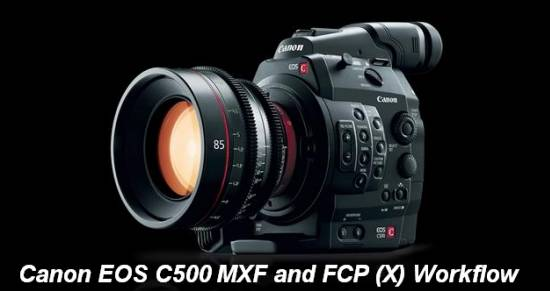 canon-eos-c500-mxf-to-prores-for-fcp.jpg