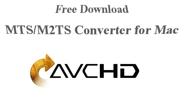 free download avchd mts m2ts converter for mac