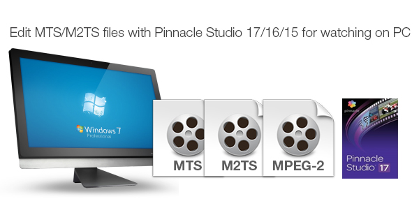 edit mts m2ts in pinnacle studio
