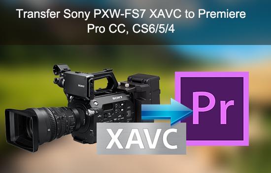 transfer-sony-pxw-fs7-xavc-to-premiere-pro.jpg