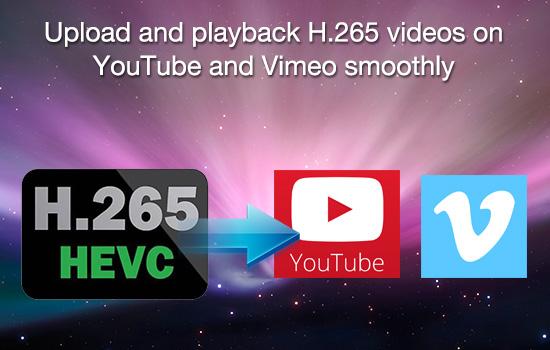upload-h.265-on-youtube-vimeo.jpg