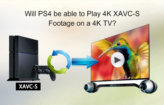 4k-xavc-s-playback-on-4k-tv-via-ps4.jpg