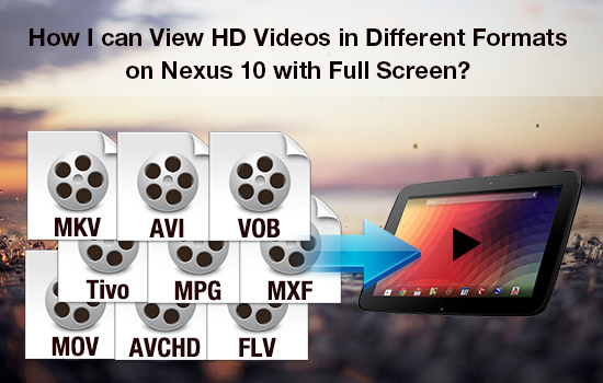 avi-mkv-mov-wmv-flv-on-nexus-10.jpg