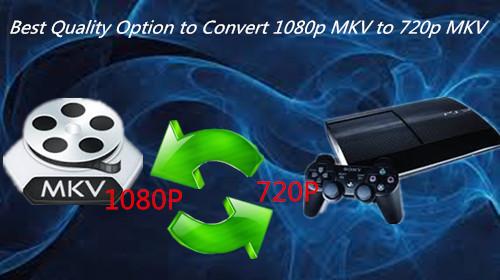 convert-1080p-to-720p-mkv.jpg