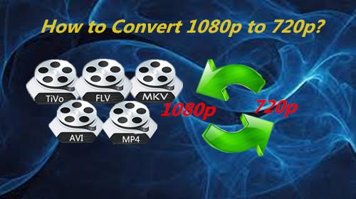 convert-1080p-to-720p.jpg