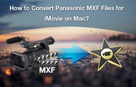 panasonic-mxf-to-aic-for-imovie.jpg