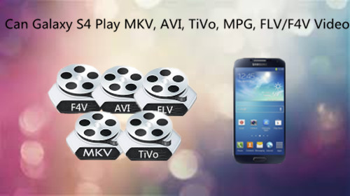 play-avi-mkv-tivo-flv-mpg-on-samsung-s4.jpg