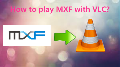 play-mxf-with-vlc.jpg