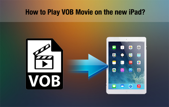 play-vob-on-ipad.jpg