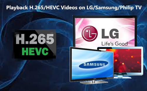 playback-h.265-on-samsung-lg-tv.jpg