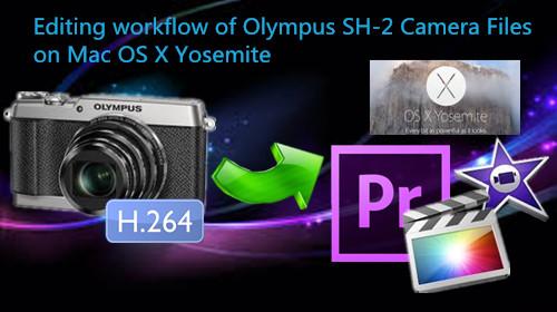 edit-olympus-sh-2-on-mac-yosemite.jpg