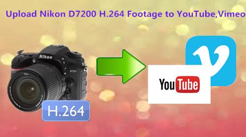 upload-nikon-d7200-to-vimeo-youtube.jpg