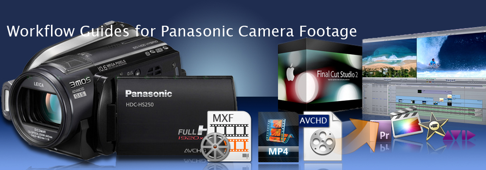 Workflow Guides for Panasonic Camera Footage